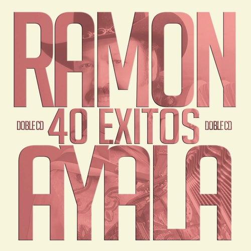 40 Éxitos by Ramon Ayala