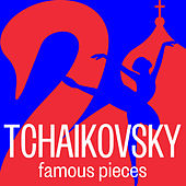 Tchaikovsky: Famous Pieces by Various Artists