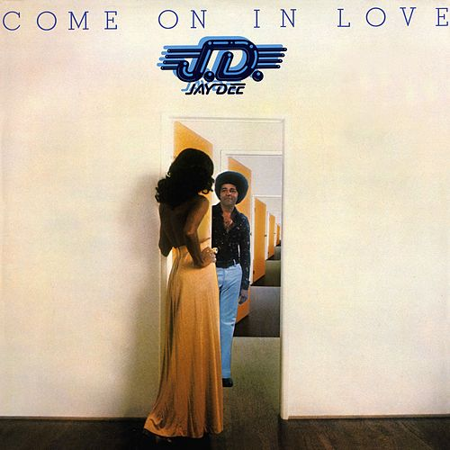 Come On In Love by Jay Dee
