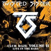 Club Daze Volume II: Live In The Bars von Twisted Sister