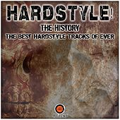 Hardstyle! The History (The Best Hardstyle Tracks of Ever) by Various Artists