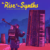 The Rise of the Synths (The Official Companion Album) by Various Artists