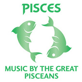 Pisces – Music By The Great Pisceans von Various Artists