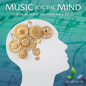 Music For The Mind: Classical Music For Your Well-Being von Various Artists