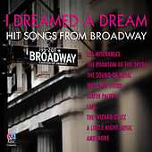I Dreamed A Dream: Hit Songs From Broadway de Various Artists