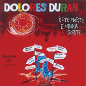 Este Norte É A Minha Sorte von Dolores Duran