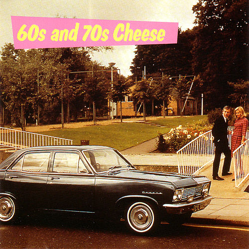 60S And 70S Cheese by Various Artists