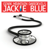 Jackie Blue (Theme from Nurse Jackie) (Re-Recorded / Remastered) de Ozark Mountain Daredevils