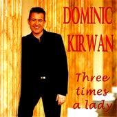 Three Times a Lady by Dominic Kirwan