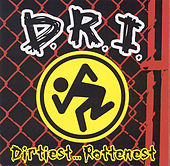 Dirtiest...Rottenest by D.R.I.