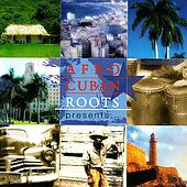 Afro Cuban Roots Presents 75 Years Of Cuban Music de Various Artists