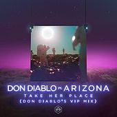 Take Her Place (feat. A R I Z O N A) (Don Diablo's VIP Mix) von Don Diablo