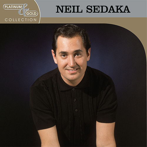 Platinum & Gold Collection by Neil Sedaka
