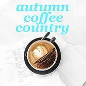Autumn Coffee Country von Various Artists
