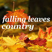 Falling Leaves Country de Various Artists