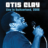 Live In Switzerland by Otis Clay