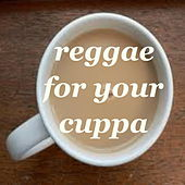 Reggae For Your Cuppa de Various Artists