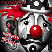 I Murdered Mommy! by The Residents