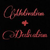 Motivation & Dedication by GBMari