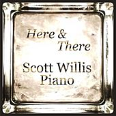 Here & There by Scott Willis Piano