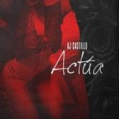 Actúa by AJ Castillo