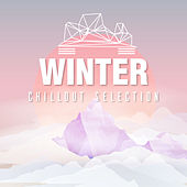 Winter Chillout Selection by Various Artists