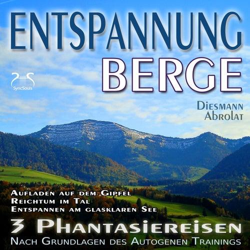 Entspannung Berge - Traumhafte Phantasiereisen und Autogenes Training - Aufstieg auf den Gipfel, Rei von Torsten Abrolat