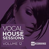 Vocal House Sessions, Vol. 12 - EP by Various Artists