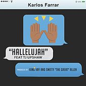 Hallelujah (feat. TJ Upshaw) by Karlos Farrar