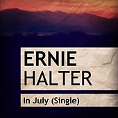 In July by Ernie Halter