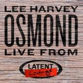 Lee Harvey Osmond: Live from Latent Lounge de Lee Harvey Osmond