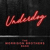 Underdog by Morrison Brothers Band