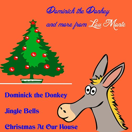 dominick the donkey and more from lou monte by lou monte - Dominick The Donkey Christmas Song