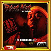 Undeniable by Phat Kat