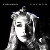 Run Run Run by Kari Kimmel