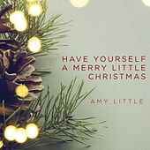Have Yourself a Merry Little Christmas by Amy Little
