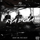 Kya Bola - Single by Haji Springer