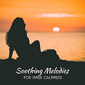 Soothing Melodies for Inner Calmness by Buddha Lounge