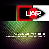 Unaffected Killer Grooves, Vol. 7 - EP by Various Artists