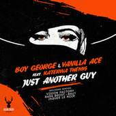 Just Another Guy (Remixes, Pt. 1) (feat. Katerina Themis) by Boy George