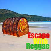 Escape With Reggae by Various Artists