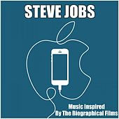 Steve Jobs (Music Inspired by the Biographical Films) by Various Artists