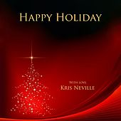 Happy Holiday by Kris Neville