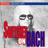 Switched on Bach by Various Artists