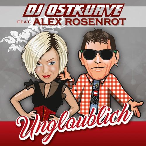 Unglaublich by DJ Ostkurve