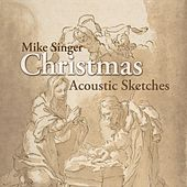 Christmas Acoustic Sketches by Mike Singer