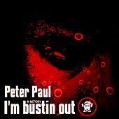 I'm Bustin Out by Peter Paul