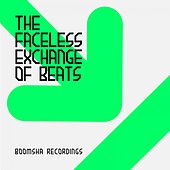 The Faceless Exchange Of Beats - EP by Various Artists