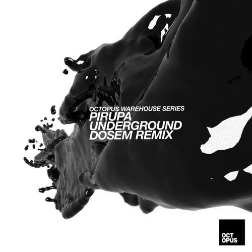 Underground by Pirupa
