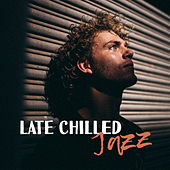 Late Chilled Jazz by Relaxing Instrumental Jazz Ensemble